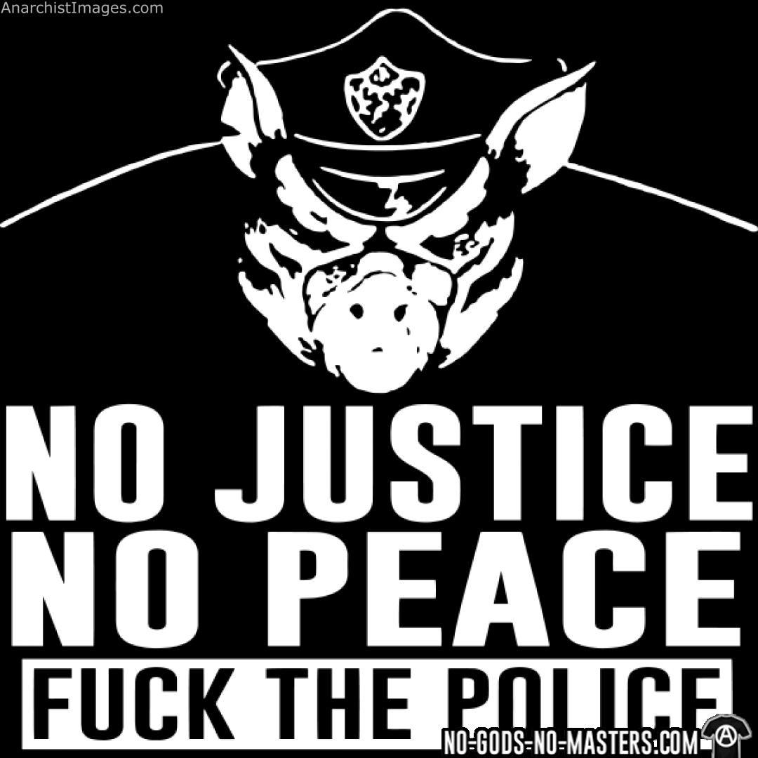 No justice no peace - Fuck the police