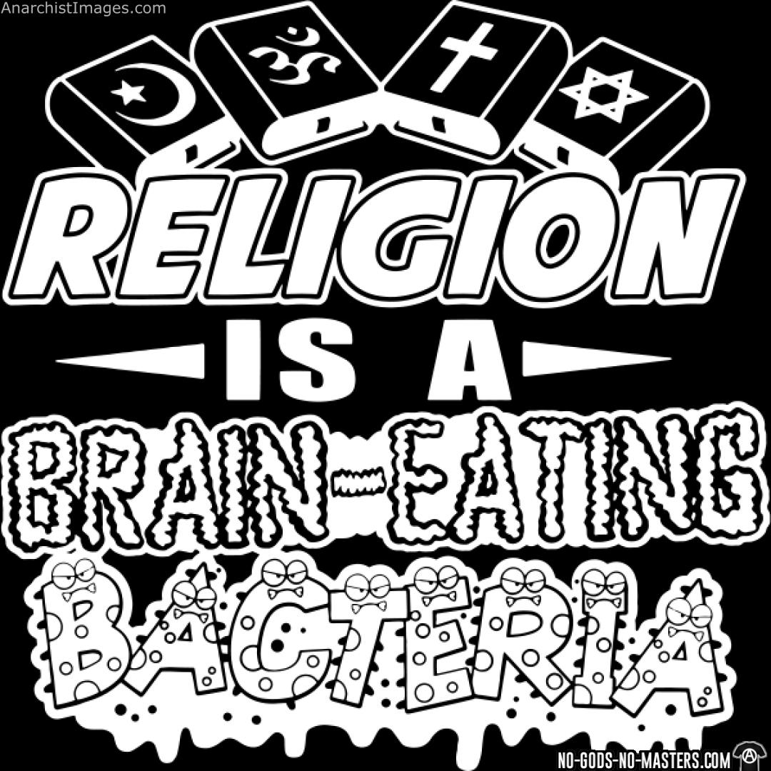 Religion is a brain-eating bacteria