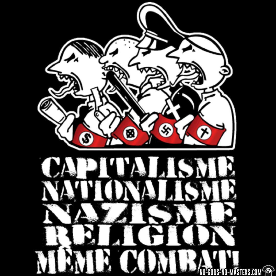 Capitalisme nationalisme nazisme religion même combat!